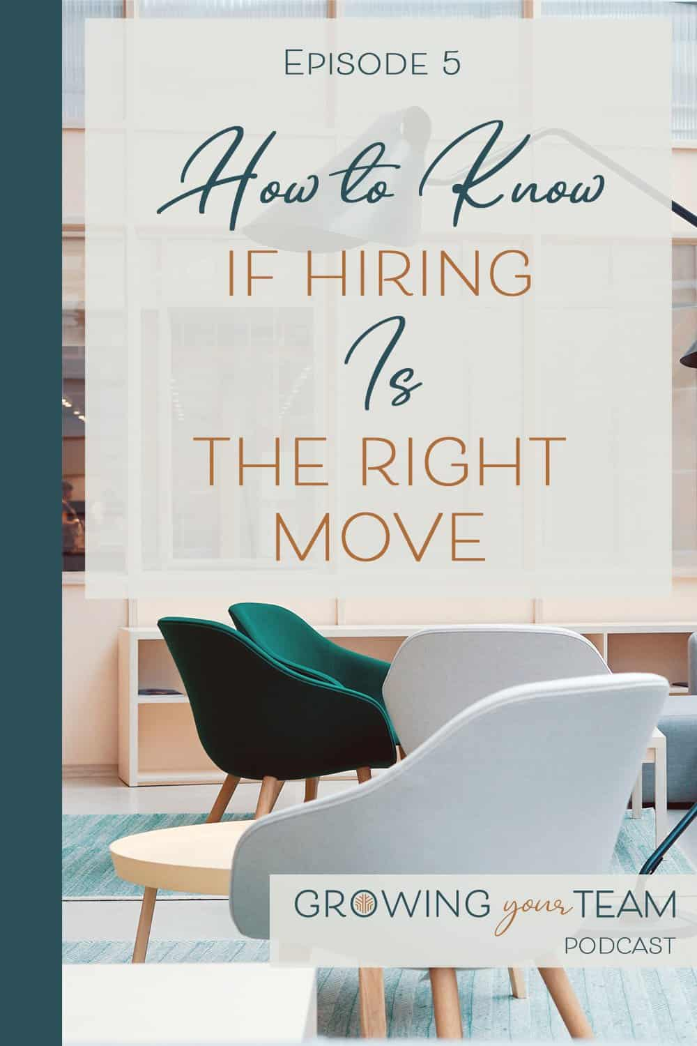 Hiring the right move, Growing You Team Podcast, Jamie Van Cuyk, Small Business