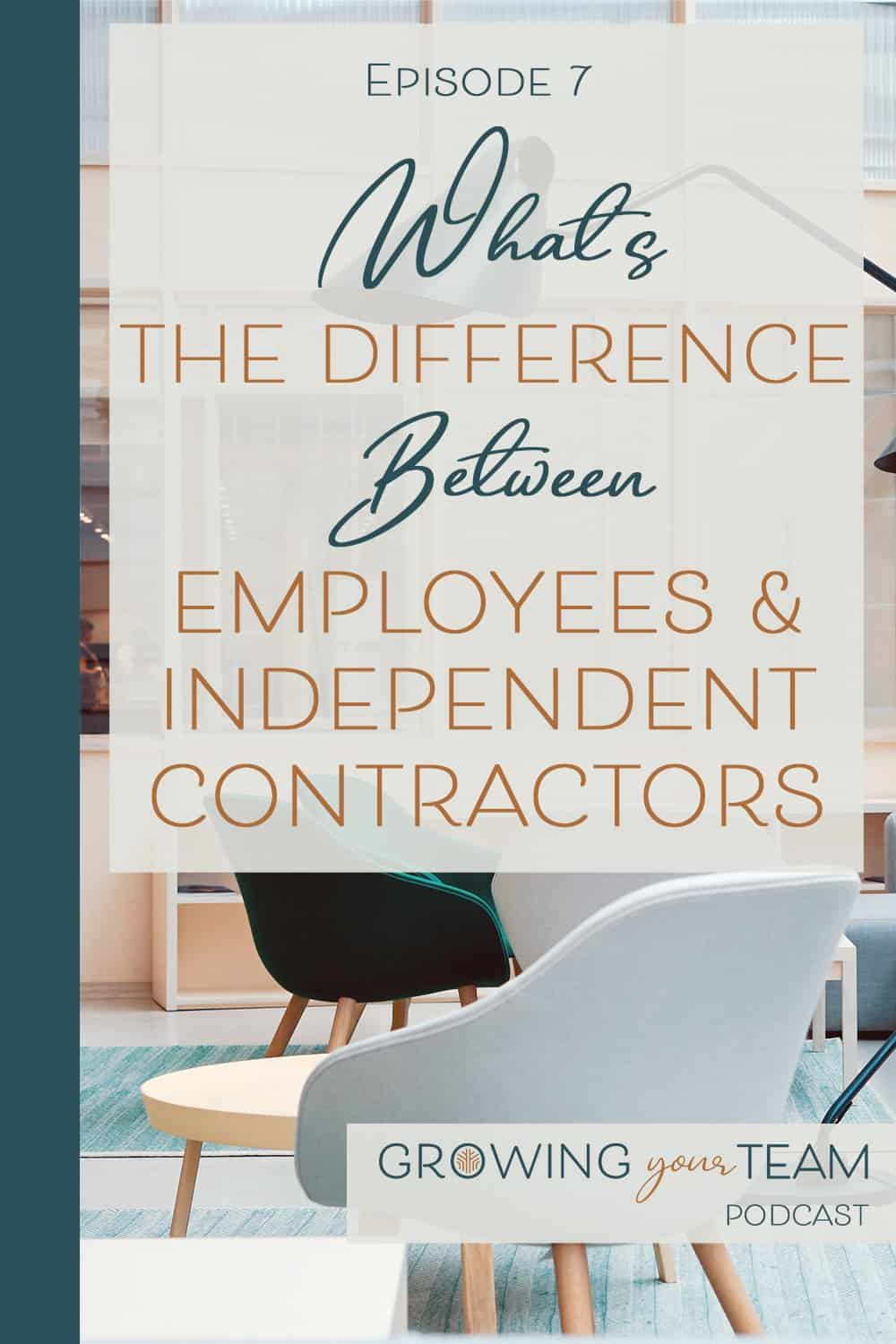 Employees and Independent Contractors, Growing You Team Podcast, Jamie Van Cuyk, Small Business