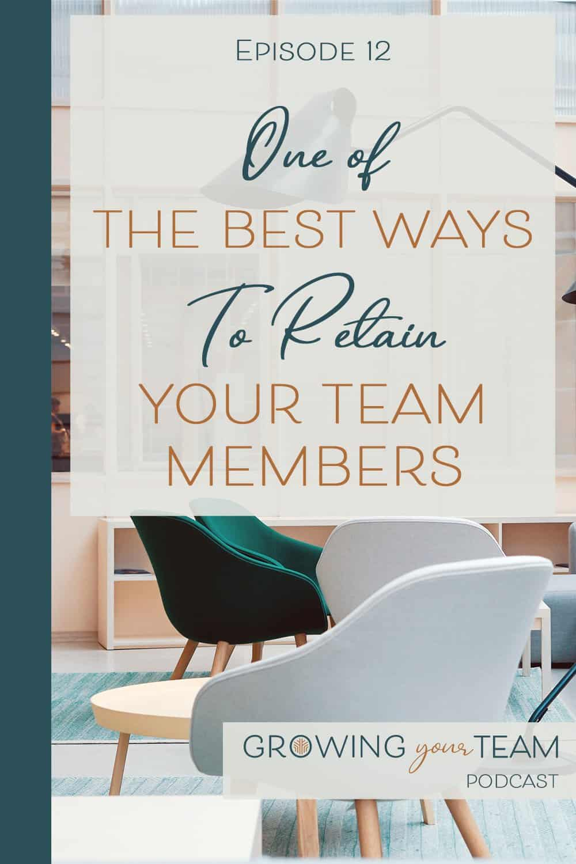 retain your team members, Growing You Team Podcast, Jamie Van Cuyk, Small Business