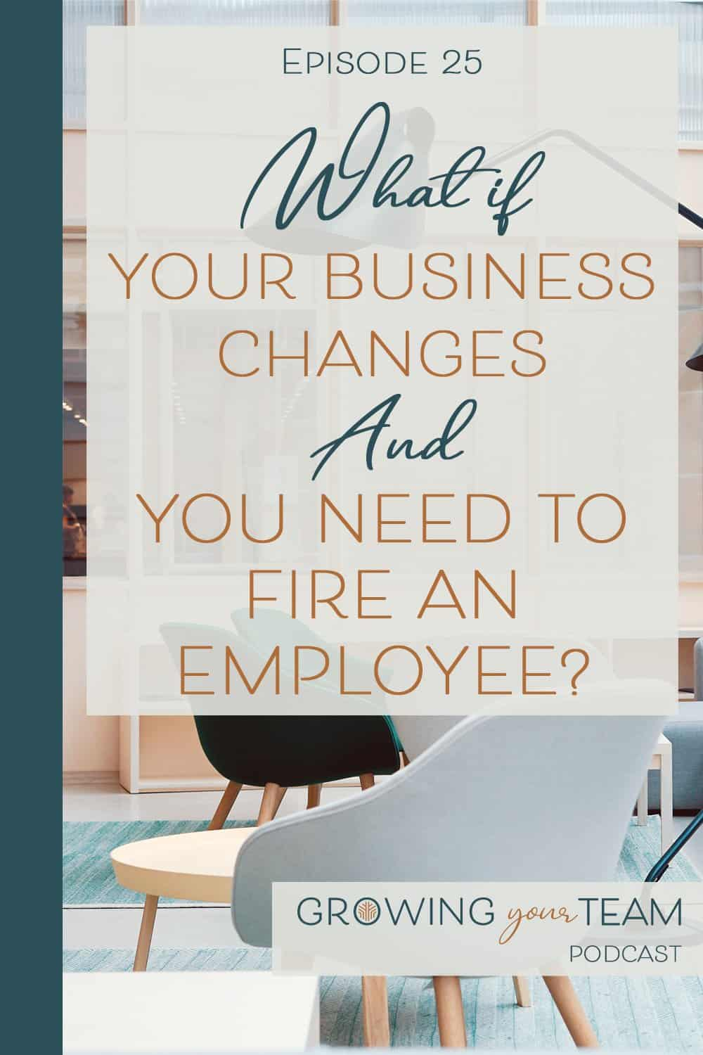 Fire an Employee, Growing You Team Podcast, Jamie Van Cuyk, Small Business