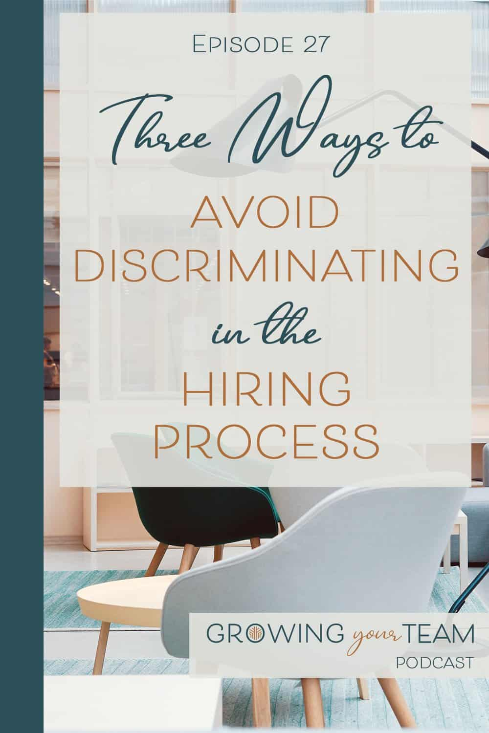 Discriminating In The Hiring Process, Growing You Team Podcast, Jamie Van Cuyk, Small Business