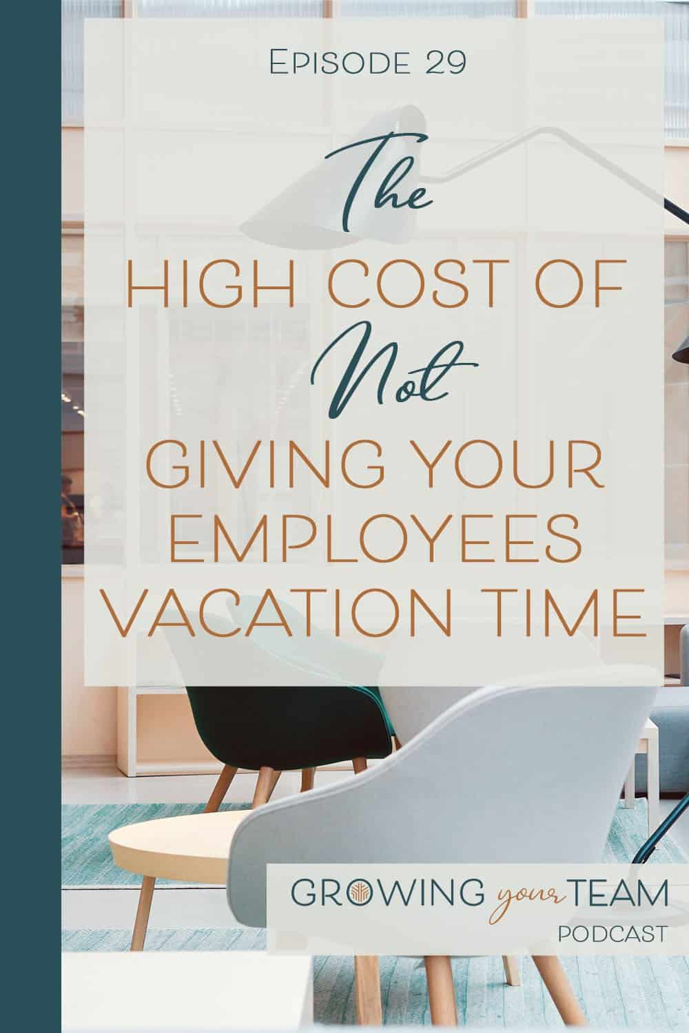 Giving Employees Vacation Time, Growing You Team Podcast, Jamie Van Cuyk, Small Business