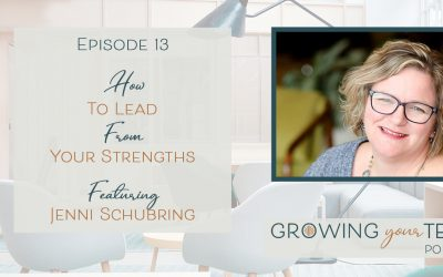 Ep13 – How to Lead from Your Strengths with Jenni Schubring