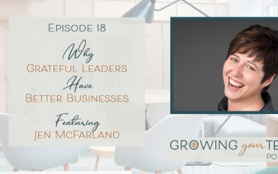 Ep18 –  Why Grateful Leaders Have Better Businesses with Jen McFarland