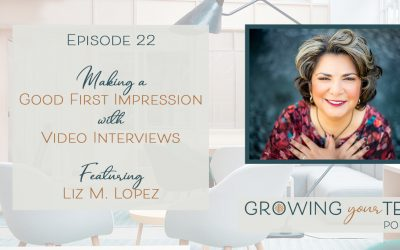 Ep22 – Making a Good First Impression with Video Interviews with Liz M. Lopez