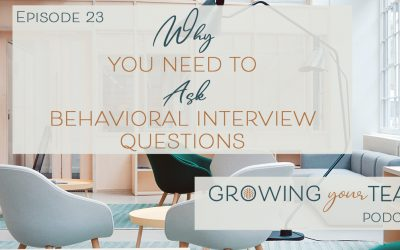 Ep23 – Why You Need to Ask Behavioral Interview Questions