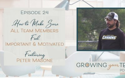 Ep24 – How to Make Sure All Team Members Feel Important and Motivated with Peter Masone
