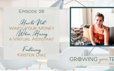 Ep26 – How to Not Waste Your Money When Hiring a Virtual Assistant with Kristen Diaz