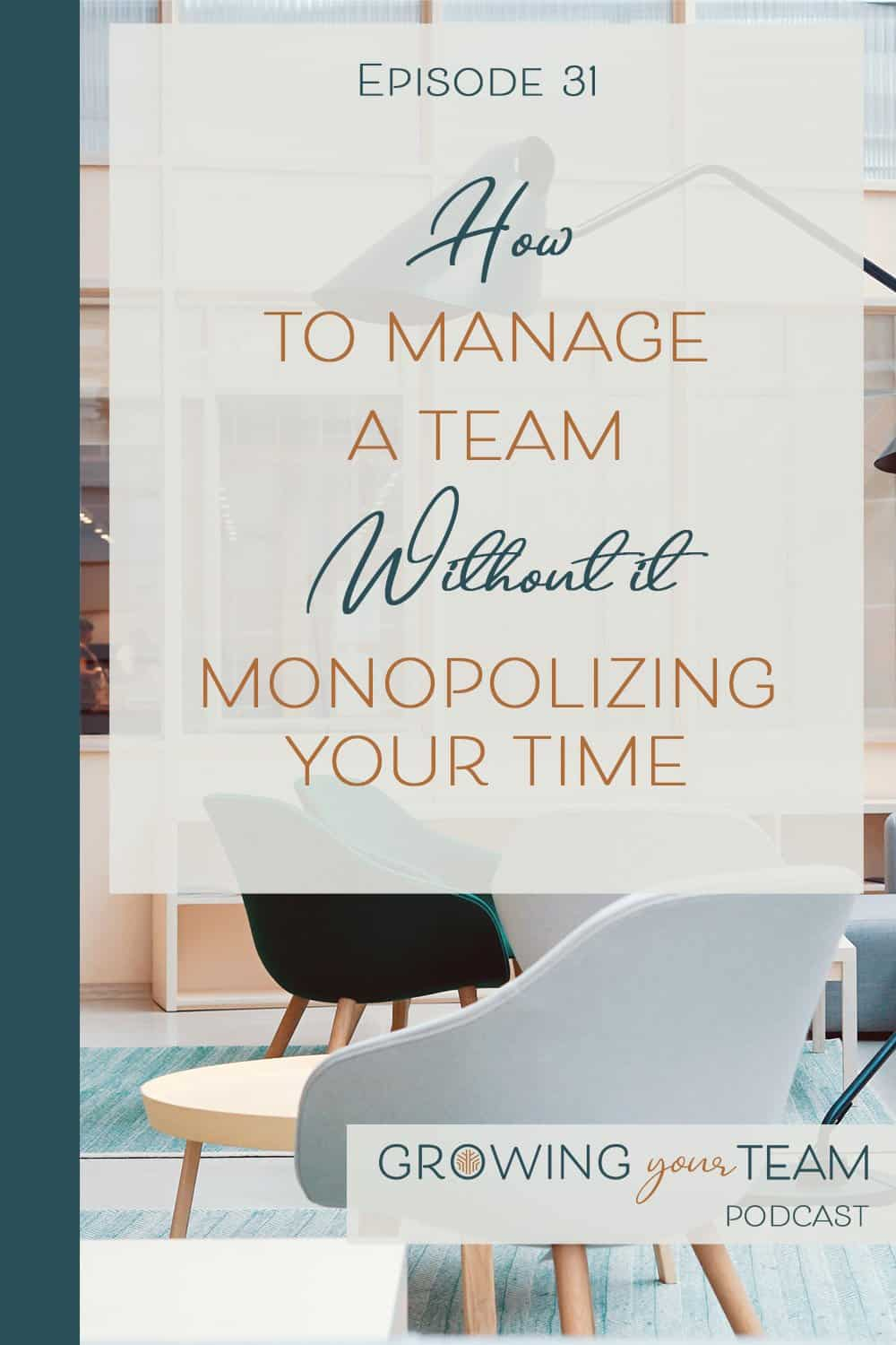 Manage a team without, Growing You Team Podcast, Jamie Van Cuyk, Small Business