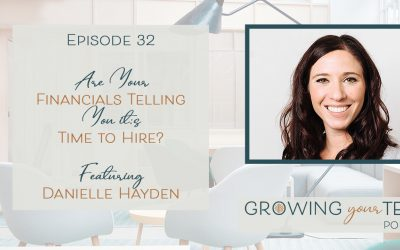 Ep32 – Are Your Financials Telling You it's Time to Hire? With Danielle Hayden
