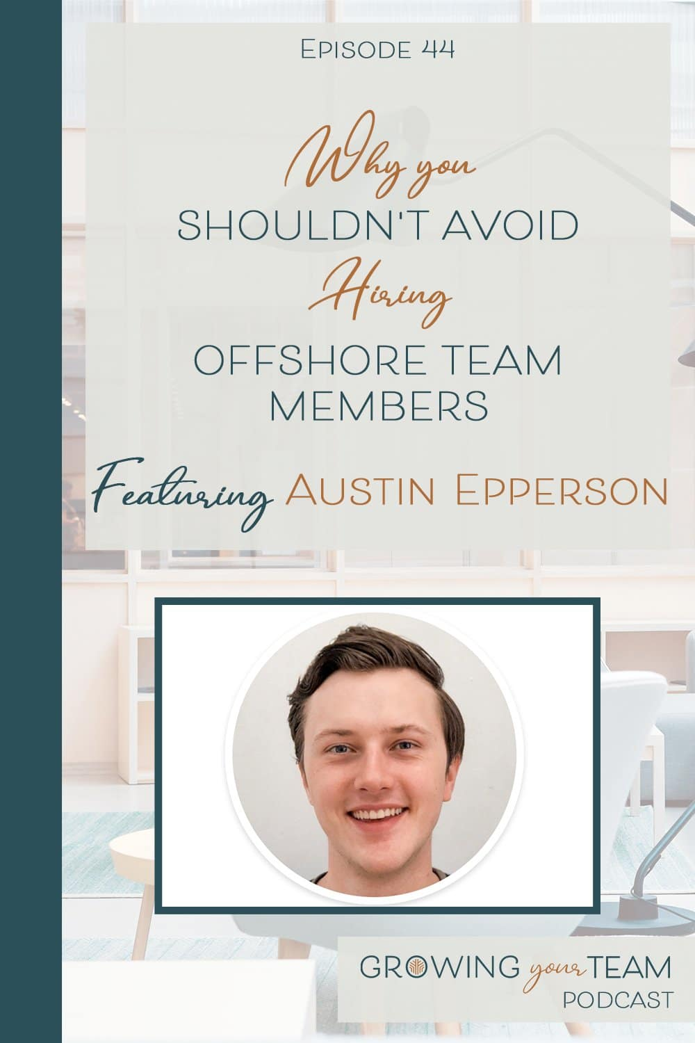 Austin Epperson, Growing You Team Podcast, Jamie Van Cuyk, Small Business