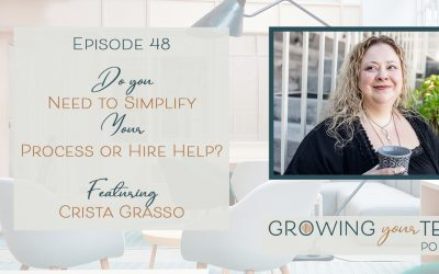 Ep48 – Do You Need to Simplify Your Process or Hire Help? With Crista Grasso
