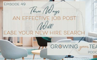 Ep49 – Three Ways an Effective Job Post will Ease Your New Hire Search