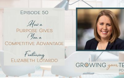 Ep50 – How a Purpose Gives You a Competitive Advantage with Elizabeth Lotardo