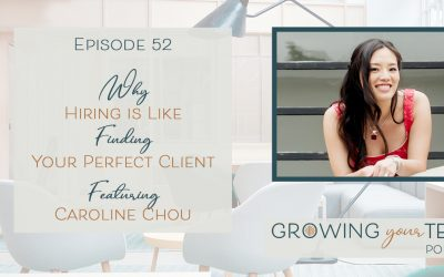 Ep52 – Why Hiring is Like Finding Your Perfect Client with Caroline Chou