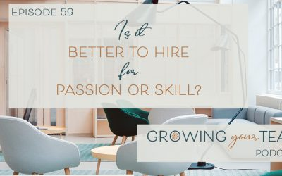Ep59 – Is it Better to Hire for Passion or Skill?