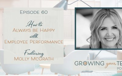 Ep60 – How to Always be Happy with Employee Performance with Molly McGrath