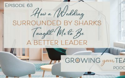 Ep63 – How a Wedding Surrounded by Sharks Taught Me to Be a Better Leader