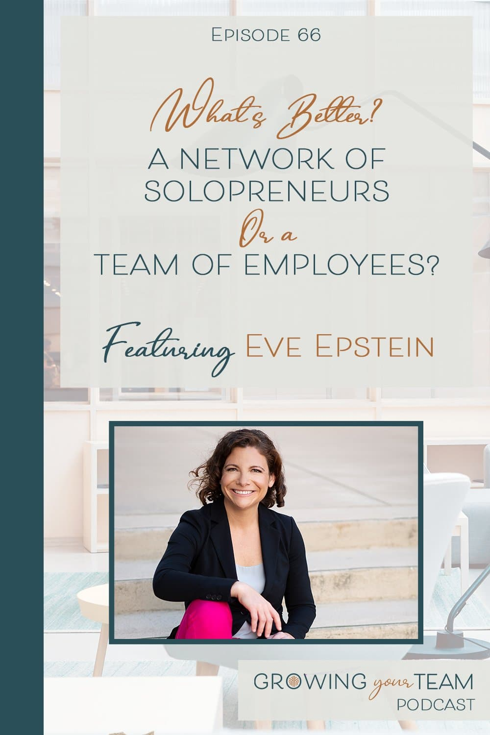 Eve Epstein, Growing You Team Podcast, Jamie Van Cuyk, Small Business