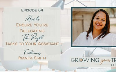 Ep64 – How to Ensure You're Delegating the Right Tasks to Your Assistant with Bianca Smith