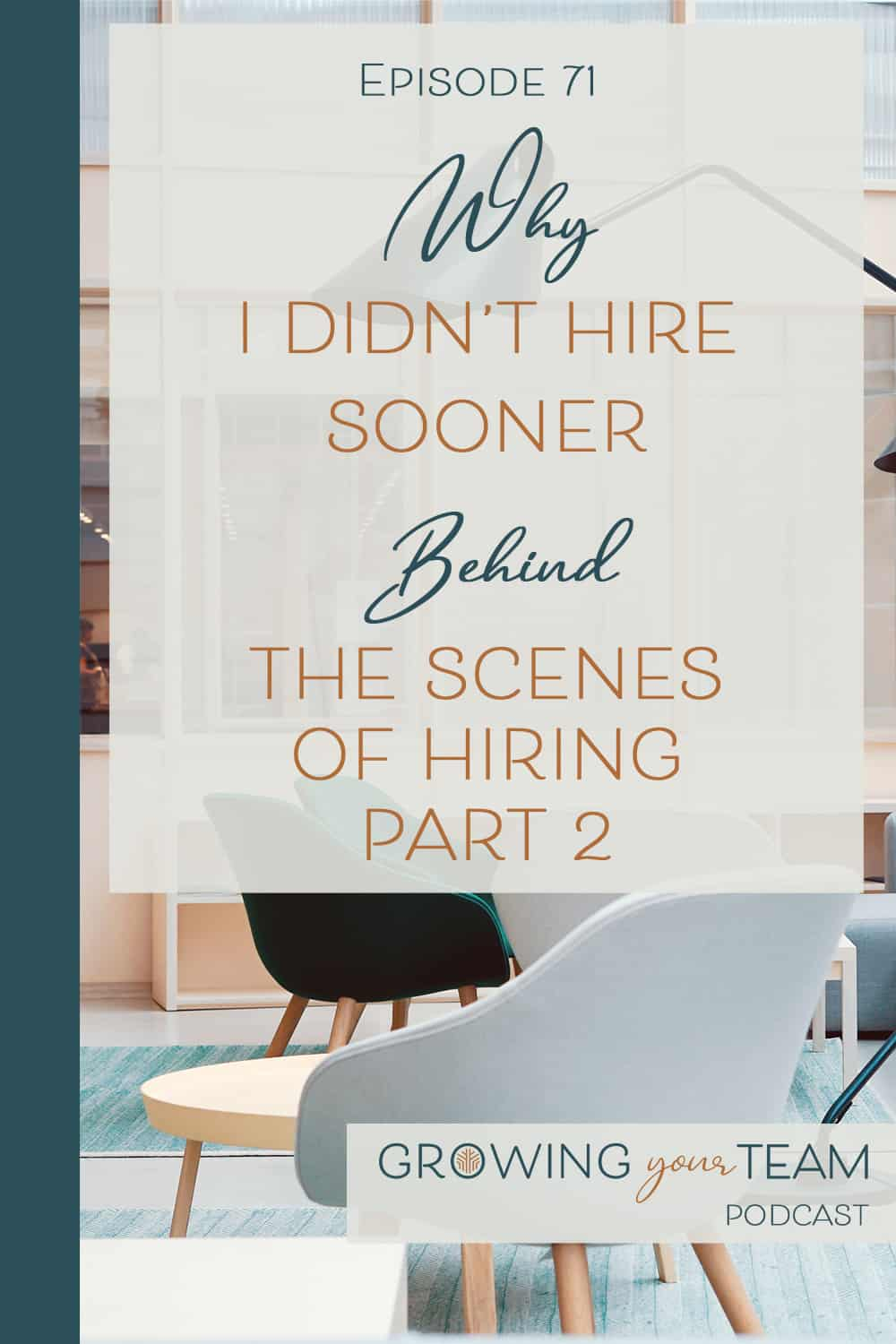 Why I Didn't Hire Sooner, Growing You Team Podcast, Jamie Van Cuyk, Small Business