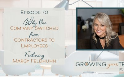 Ep70 – Why One Company Switched from Contractors to Employees with Margy Feldhuhn