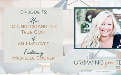 Ep72 – How to Understand the True Cost of an Employee with Michelle Cooper