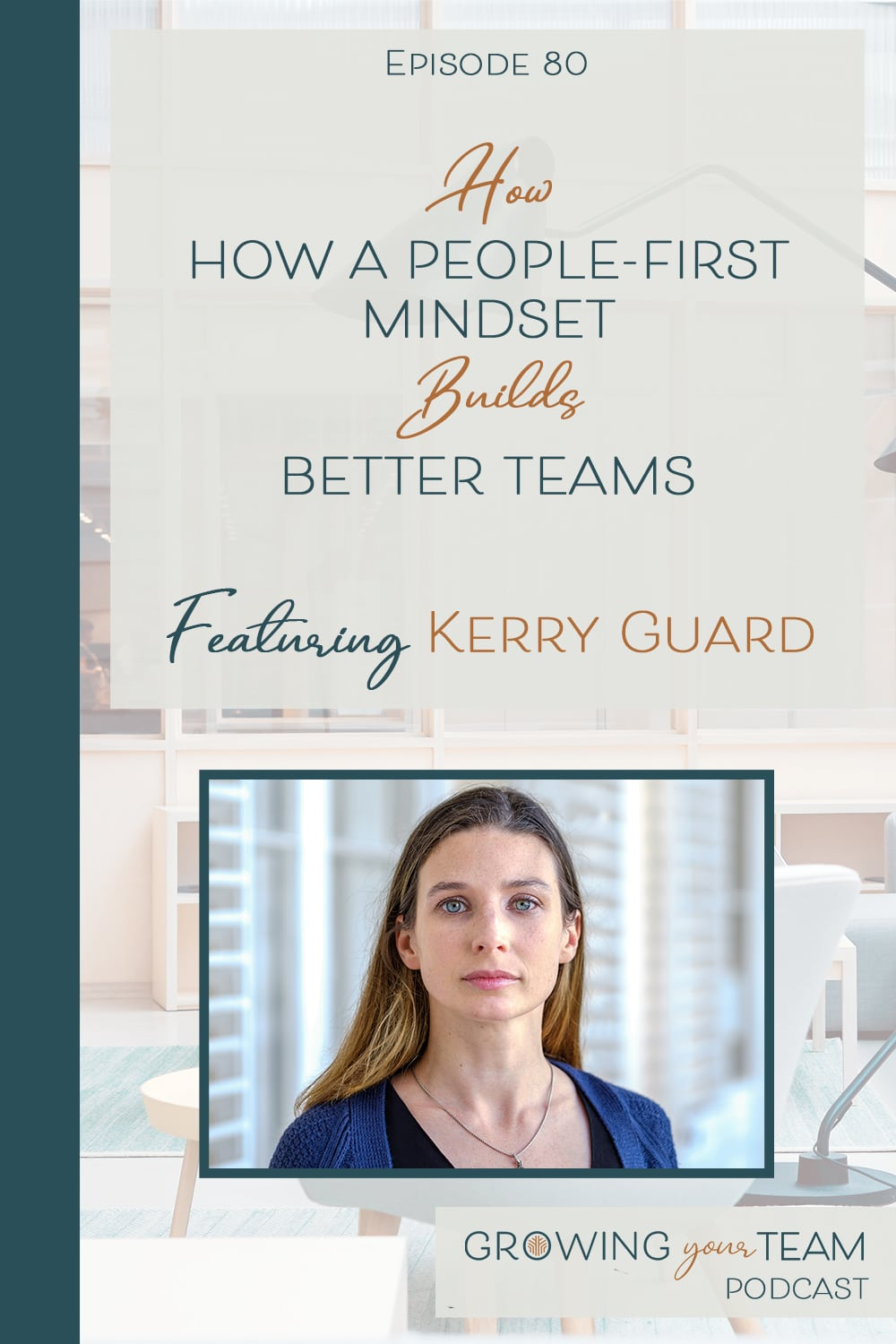 Kerry Guard, Growing You Team Podcast, Jamie Van Cuyk, Small Business