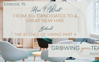Ep75 – How I Went From 30+ Candidates to a Great New Hire: Behind the Scenes of Hiring Part 4
