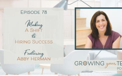 Ep78 – Making the Shift to Hiring Success with Abby Herman