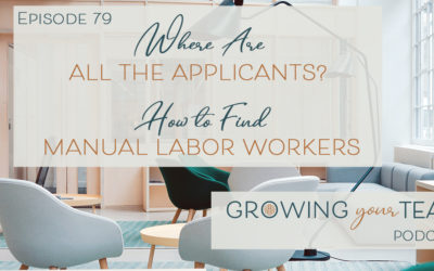 Ep79 – Where Are All the Applicants? How to Find Manual Labor Workers