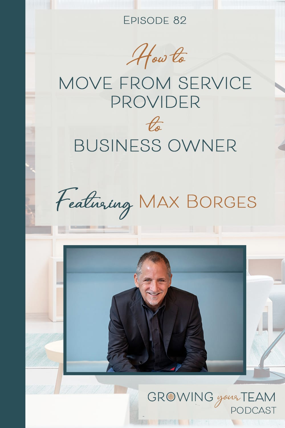 Max Borges, Growing Your Team Podcast, Jamie Van Cuyk, Small Business