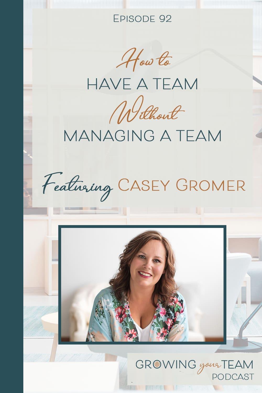 Casey Gromer, Growing Your Team Podcast, Jamie Van Cuyk, Small Business