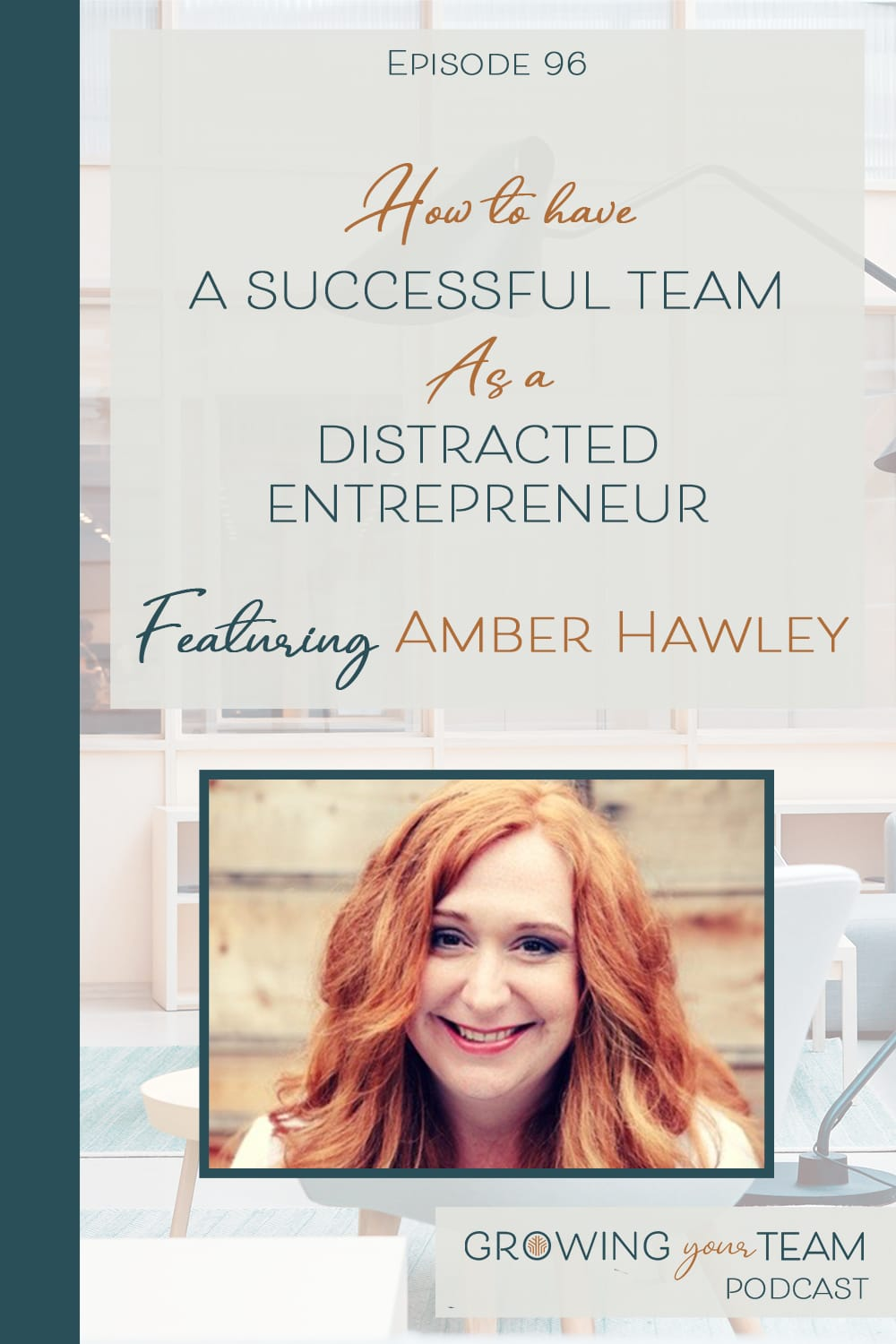 Amber Hawley, Growing Your Team Podcast, Jamie Van Cuyk, Small Business