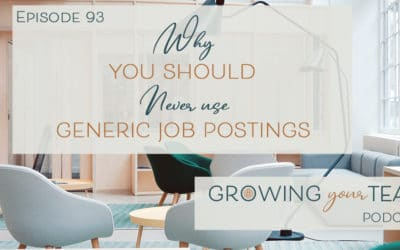 Ep93 – Why You Should Never Use a Generic Job Posting