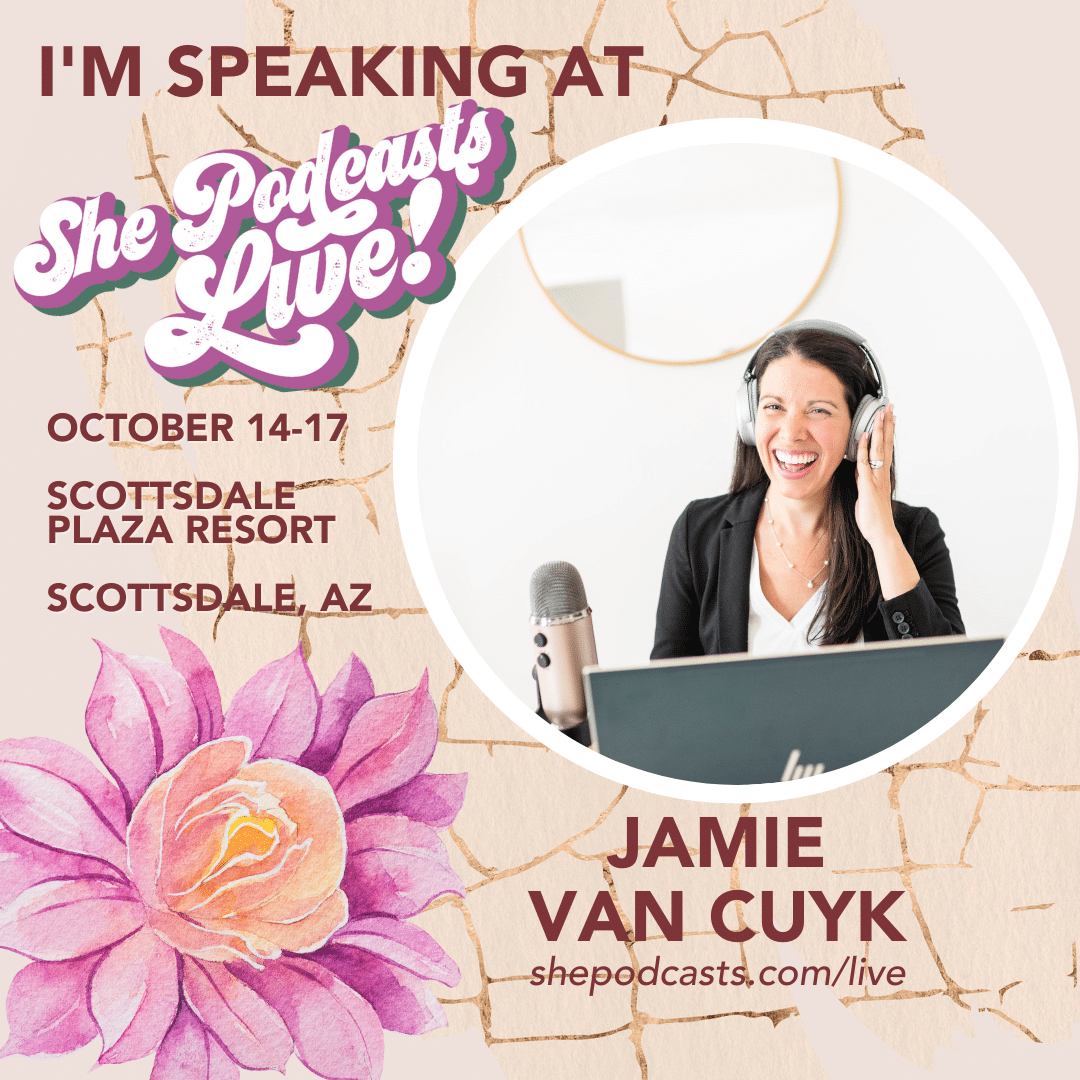 I'm Speaking at She Podcasts Live 2021, Jamie Van Cuyk